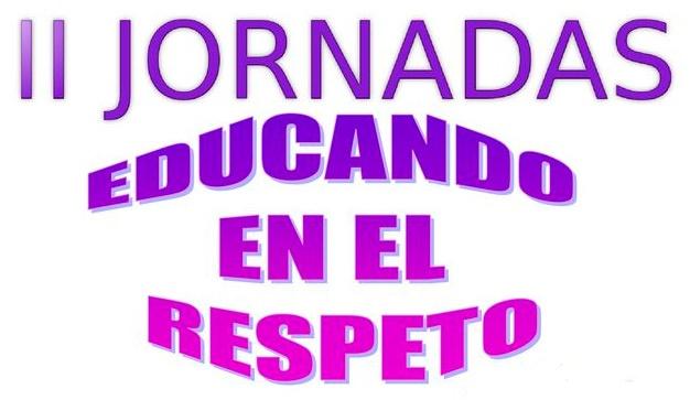 """II JORNADAS """"EDUCANDO EN EL RESPETO"""""""